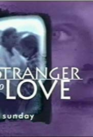 Watch Free A Stranger to Love (1996)