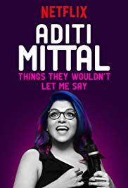Watch Free Aditi Mittal: Things They Wouldnt Let Me Say (2017)