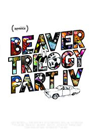 Watch Free Beaver Trilogy Part IV (2015)