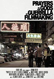 Watch Free Prayers to the Gods of Guerrilla Filmmaking (2014)