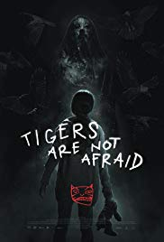 Watch Free Tigers Are Not Afraid (2017)