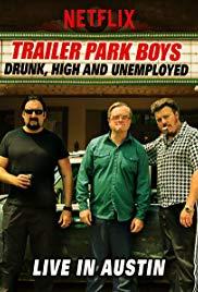 Watch Free Trailer Park Boys: Drunk, High & Unemployed (2015)