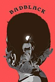 Watch Free Bad Black (2016)