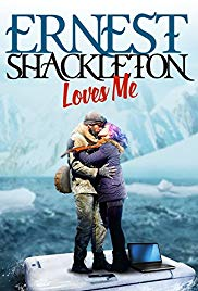 Watch Free Ernest Shackleton Loves Me (2017)