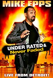 Watch Free Mike Epps: Under Rated... Never Faded & XRated (2009)