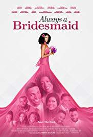Watch Free Always a Bridesmaid (2019)