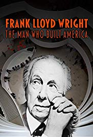 Watch Free Frank Lloyd Wright: The Man Who Built America (2017)