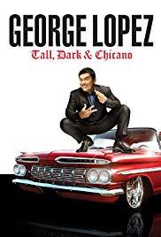 Watch Free George Lopez: Tall, Dark & Chicano (2009)