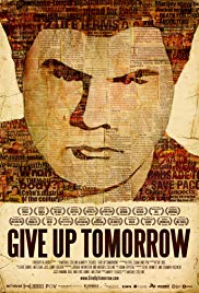 Watch Free Give Up Tomorrow (2011)