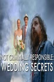 Watch Free Not Criminally Responsible: Wedding Secrets (2016)