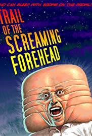 Watch Free Trail of the Screaming Forehead (2007)