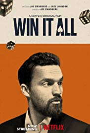 Watch Free Win It All (2017)