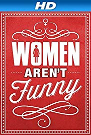 Watch Full Movie :Women Arent Funny (2014)