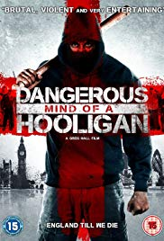 Watch Free Dangerous Mind of a Hooligan (2014)