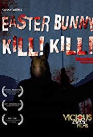 Watch Free Easter Bunny, Kill! Kill! (2006)