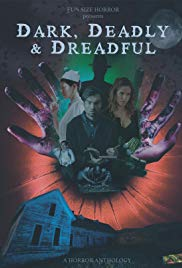 Watch Free Dark, Deadly & Dreadful (2018)
