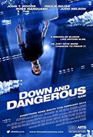 Watch Free Down and Dangerous (2013)