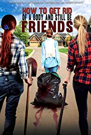 Watch Free How To Get Rid Of A Body (and still be friends) (2016)