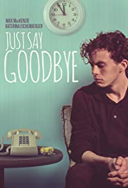 Watch Free Just Say Goodbye (2017)