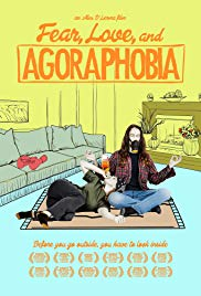 Watch Free Fear, Love, and Agoraphobia (2018)