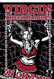Watch Free Virgin Cheerleaders in Chains (2018)