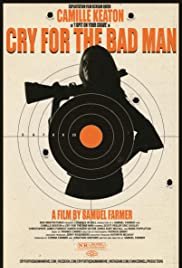 Watch Free Cry for the Bad Man (2019)