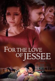 Watch Free For the Love of Jessee (2018)