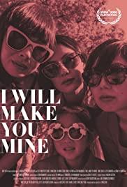 Watch Free I Will Make You Mine (2020)