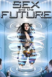 Watch Free Sex and the Future (2020)