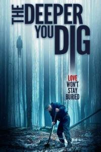 Watch Free The Deeper You Dig (2019)
