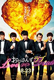Watch Free Ossans Love: Love or Dead (2019)
