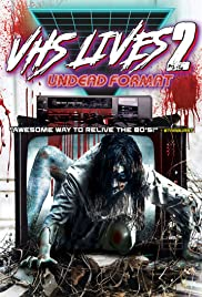 Watch Free VHS Lives 2: Undead Format (2017)
