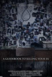 Watch Free A Guidebook to Killing Your Ex (2016)