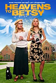 Watch Free Heavens to Betsy (2017)