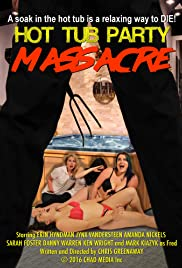 Watch Free Hot Tub Party Massacre (2016)