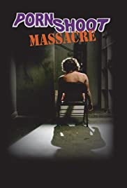 Watch Free Porn Shoot Massacre (2009)