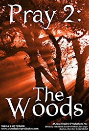 Watch Free Pray 2: The Woods (2008)