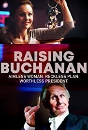 Watch Free Raising Buchanan (2019)