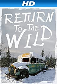 Watch Free Return to the Wild: The Chris McCandless Story (2014)