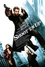 Watch Free Shoot Em Up (2007)
