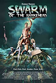 Watch Free Swarm of the Snakehead (2006)