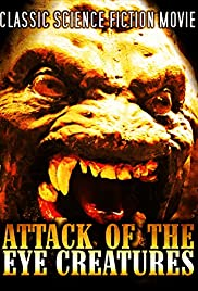 Watch Free Attack of the Eye Creatures (1965)