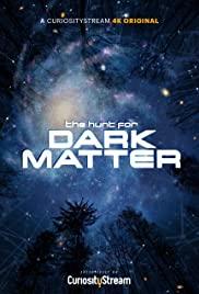 Watch Free The Hunt for Dark Matter (2017)