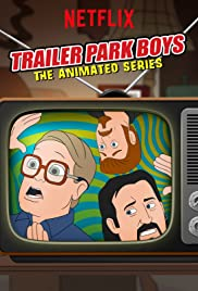 Watch Free Trailer Park Boys: The Animated Series (2019 )