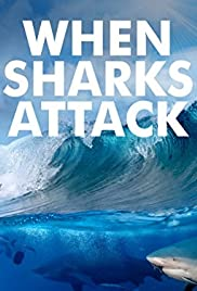 Watch Free When Sharks Attack (20132020)