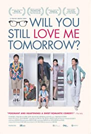Watch Free Will You Still Love Me Tomorrow? (2013)