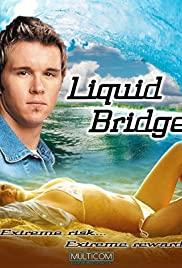 Watch Free Liquid Bridge (2003)