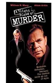 Watch Free A Slight Case of Murder (1999)