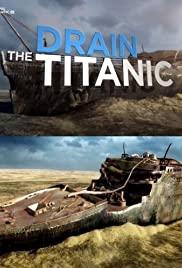 Watch Free Drain the Titanic (2015)