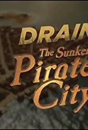 Watch Free Drain the Sunken Pirate City (2017)